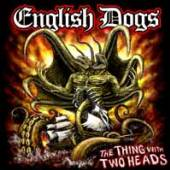 ENGLISH DOGS  - CD THING WITH TWO HEADS