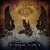 RETCONSTRUCT  - CD DENIZENS OF THE DEPTHS