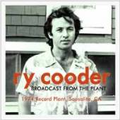 RY COODER  - CD BROADCAST FROM THE PLANT