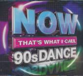 NOW THAT'S WHAT I CALL 90S DAN  - 3xCD 90'S DANCE [BOX SET]
