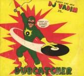DJ VADIM  - CD DUBCATCHER -DIGI-
