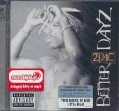 TWO PAC  - CD BETTER DAYZ