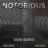 NOTORIOUS  - CD RADIO SILENCE