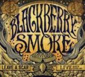 BLACKBERRY SMOKE  - CD LEAVE A SCAR LIVE NORTH CAROLINA