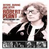 ROBERT PLANT  - DVD BEFORE, DURING & AFTER