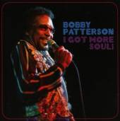 PATTERSON BOBBY  - CD I GOT MORE SOUL!