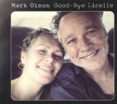 OLSON MARK  - CD GOOD-BYE LIZELLE