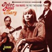 PETER PAUL & MARY  - CD FOLK ROUTES: THE FIRST TWO ALBUMS