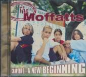 MOFFATTS  - CD CHAPTER I: A NEW BEGINNING