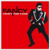 FANCY  - VINYL FANCY FOR FANS [VINYL]