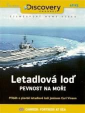 Letadlová loď - Pevnost na moři (Carrier: Fortress at Sea) DVD - supershop.sk