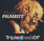 POLNAREFF MICHEL  - CD TRIPLE BEST OF