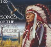 SONGS OF THE NATIVE AMERICANS  - CD+DVD THE ALBUM (2CD)