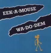 EEK-A-MOUSE  - VINYL WA DO DEM [VINYL]