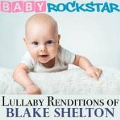 BABY ROCKSTAR  - CD LULLABY RENDITIONS OF BLAKE SHELTON