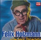 HOLZMANN FELIX  - 5xCD VSECHNY SPLECHTY