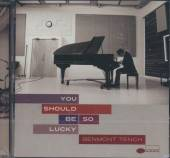 BENMONT TENCH  - CD YOU SHOULD BE SO LUCKY