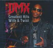 DMX  - CD GREATEST HITS WITH A TWIST (CLN)