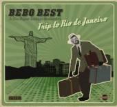 BEST BEBO  - CD TRIP TO RIO DE JANEIRO