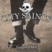CITY SAINTS  - CD GO & DIE-A COLLECTION OF