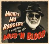 RODGERS MIGHTY MO  - CD MUD 'N BLOOD