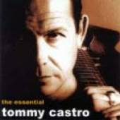 CASTRO TOMMY  - CD ESSENTIAL TOMMY CASTRO