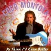 MONTOYA COCO  - CD YA THINK I'D KNOW BETTER