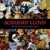 SCHIZOID LLOYD  - CDD THE LAST NOTE IN GODS MAGNUM OPUS