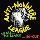 ANTI-NOWHERE LEAGUE  - CD WE ARE THE LEAGUE UNCUT