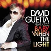 GUETTA DAVID  - CM BABY WHEN THE LIGHT -5TR-