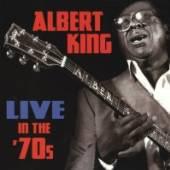ALBERT KING  - CD LIVE IN THE 70'S