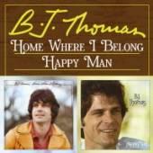 THOMAS B.J.  - CD HOME WHERE I BELONG/HAPPY