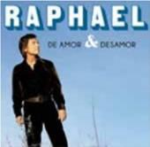 RAPHAEL  - CD DE AMOR Y DESAMOR