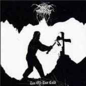 DARKTHRONE  - 2 TOO OLD TOO COLD