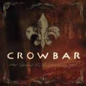 CROWBAR  - 2xCD+DVD LIFESBLOOD FOR.. -SPEC-