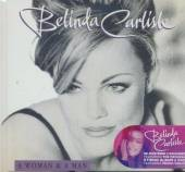 CARLISLE BELINDA  - 3xCD+DVD WOMAN AND A MAN-CD+DVD-