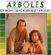 BROWN ROY/SILVIO RODRIGU  - CD ARBOLES