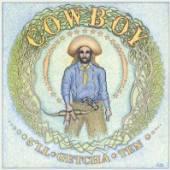 COWBOY  - CD 5'LL GETCHA TEN