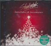 SHAKATAK  - 2xCD SNOWFLAKES AND JAZZMATAZZ