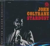 COLTRANE JOHN  - CD STARDUST (RUDY VAN GELDER REMASTER)
