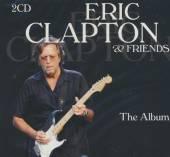 ERIC CLAPTON & FRIENDS  - CD+DVD THE ALBUM (2CD)