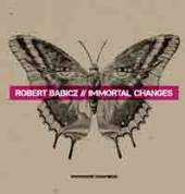 BABICZ ROBERT  - CD IMMORTAL CHANGES
