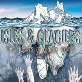 ISLES & GLACIERS  - VINYL HEART OF ONLY LONELY PEOP [VINYL]