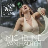 HAUTEM MICHELINE VAN  - CD CREME DE LA CREME