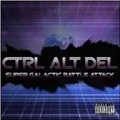 CTRL ALT DEL  - CDD SUPER GALACTIC BATTLE ATTACK