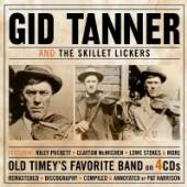 TANNER GID  - 4xCD AND THE SKILLET LICKERS