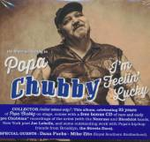 CHUBBY POPA  - CD I'M FEELIN' LUCKY
