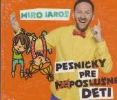 JAROS MIRO  - CD PESNICKY PRE (NE)POSLUSNE DETI
