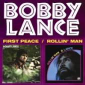 LANCE BOBBY  - CD FIRST PEACE/ROLLIN' MAN