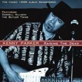 PARKER KENNY  - CD RAISING THE DEAD